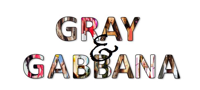 Gray & Gabbana