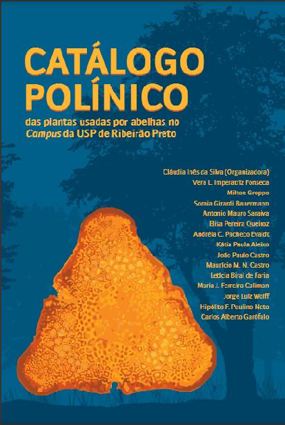 Catálogo Polínico das Plantas Usadas por Abelhas em Ribeirão Preto - SP