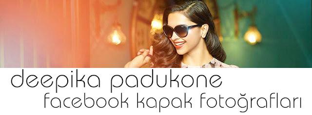 Deepika Padukone, facebook kapak fotoğrafı, deepika padukone cover photos, deepika facebook, deepika kimdir, deepika kapak fotoğrafı indir,