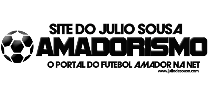 Site do Julio Sousa | O Amadorismo | O Portal do futebol amador na net