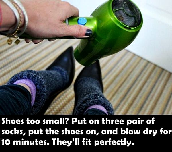 Shoe too small? Put on three pair of socks, put the shoes on, and blow dry for 10 minutes. They'll fit perfectly.