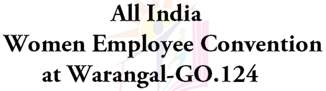 All India 5th National Women Employee Convention Dates TS Go 124