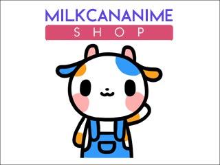 MILKCANANIME SHOP