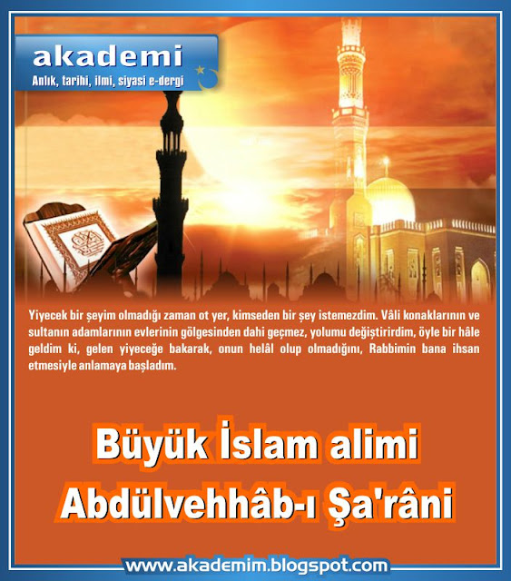 Büyük İslam alimi Abdülvehhâb-ı Şa'râni