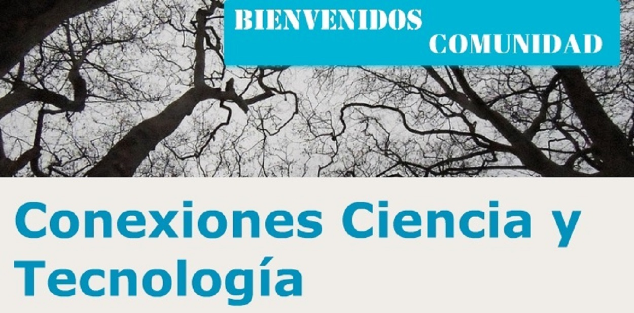 CONEXIONES CIENCIA Y TECNOLOGÍA