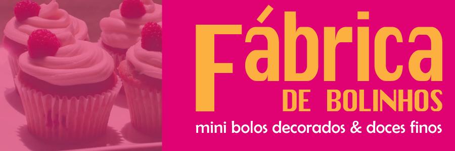 FÁBRICA DE BOLINHOS - Mini bolos decorados & doces finos