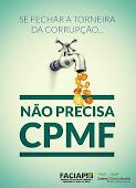 CPMF não, Mais IMPOSTO NÂO