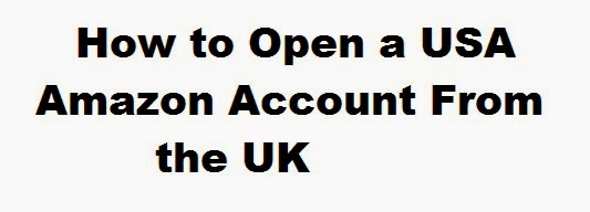 How to Open a USA Amazon Account From the UK : eAskme