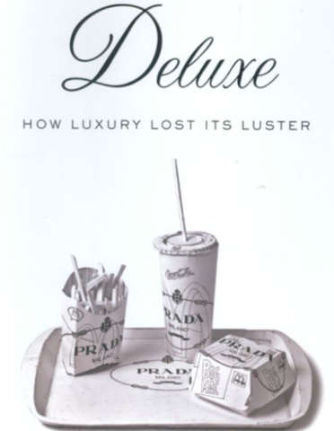 Piper2381: Deluxe: How Luxury Lost Its Luster