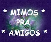 *** MIMOS PRA AMIGOS ***