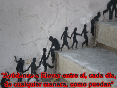 """""""Ayúdense a Elevar entre sí, cada día,  de cualquier manera, como puedan""""."""