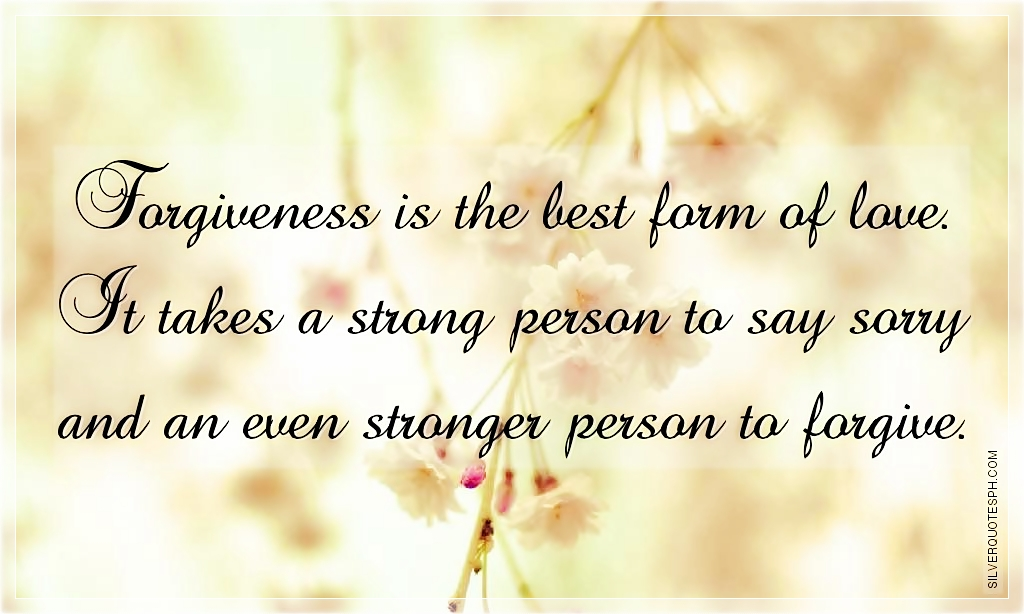 Picture Quotes  Love Quotes  Sad Quotes  Sweet Quotes  Birthday Quotes    Forgiveness Love Quotes