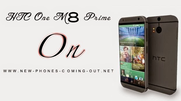 HTC One M8 Prime Coming Out