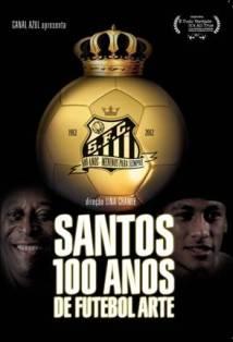 Assitir Santos, 100 Anos de Futebol Arte