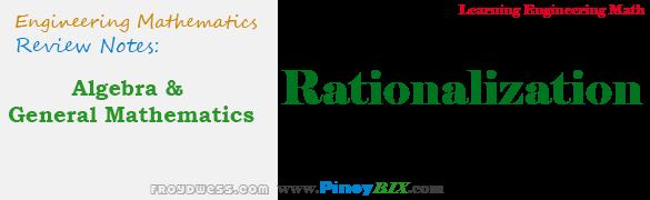 Algebra and General Mathematics: Rationalization