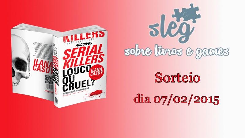 "SORTEIO: ""SERIAL KILLERS: LOUCO OU CRUEL?"""