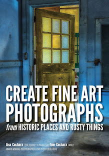 "Order our book ""Create Fine Art Photographs from Historic Places and Rusty Things"""