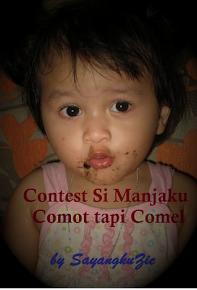 Contest Si Manjaku Comot tapi comel