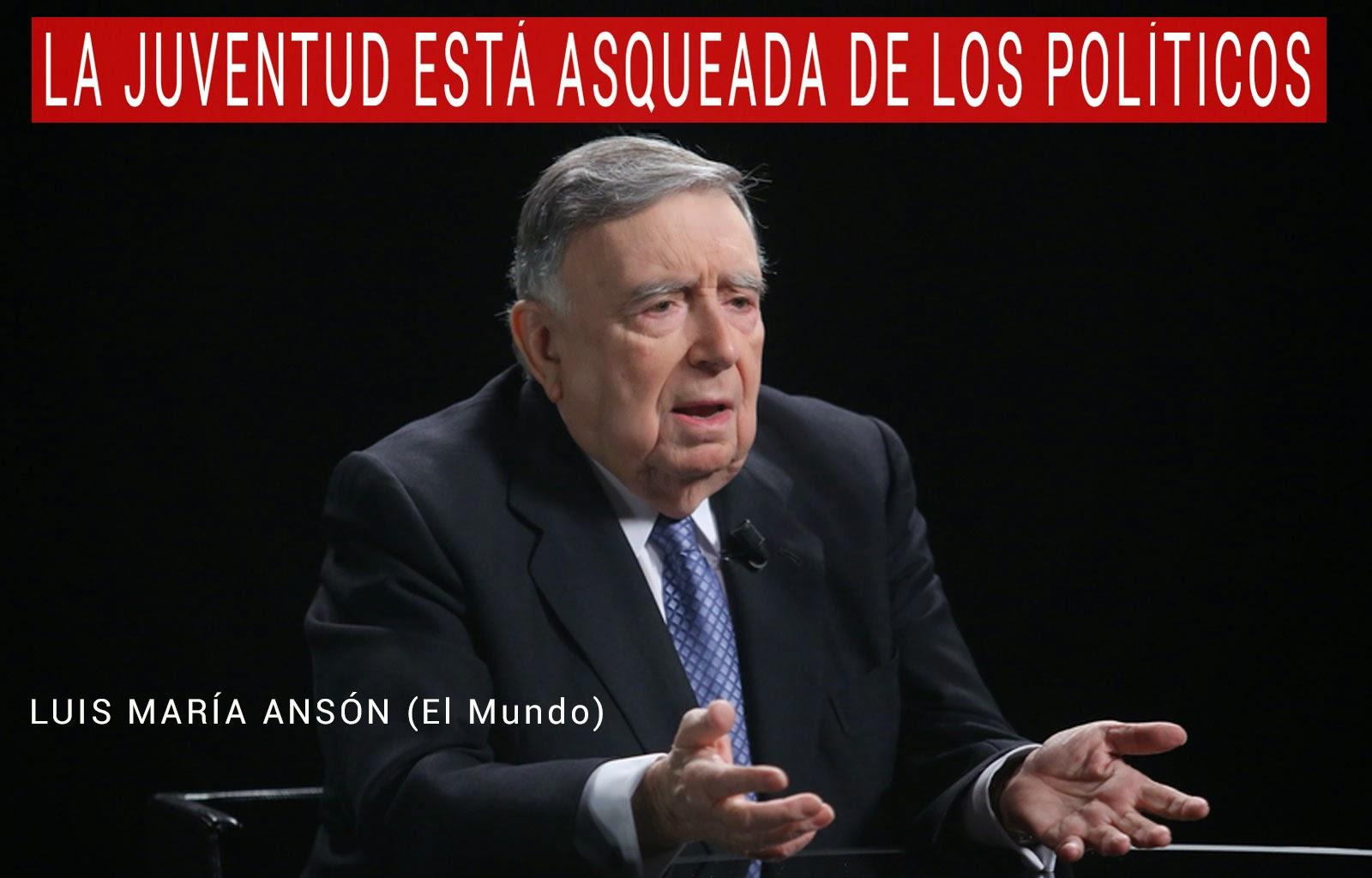 La juventud está asqueada de los politicos del pp, Luis María Ansón
