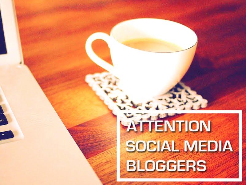 Attention Social Media Bloggers & Insiders