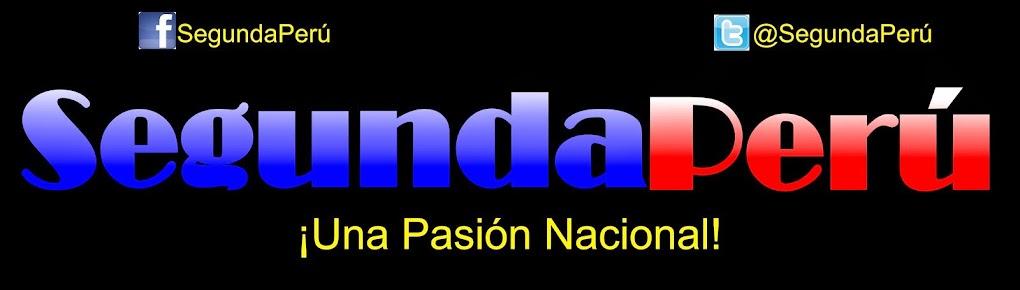 SEGUNDA DIVISIÓN PERUANA | Una Pasión Nacional