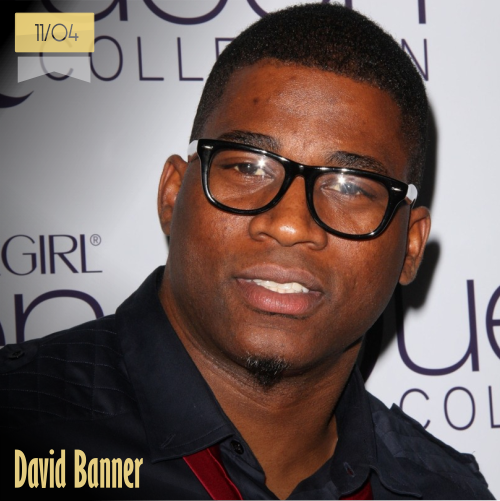 11 de abril | David Banner - @THEREALBANNER | Info + vídeos