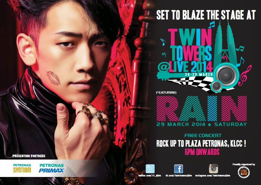 RAIN performing at TWIN TOWERS @LIVE 2014  29 March 2014 (Saturday) 6PM @ Plaza Peronas KLCC