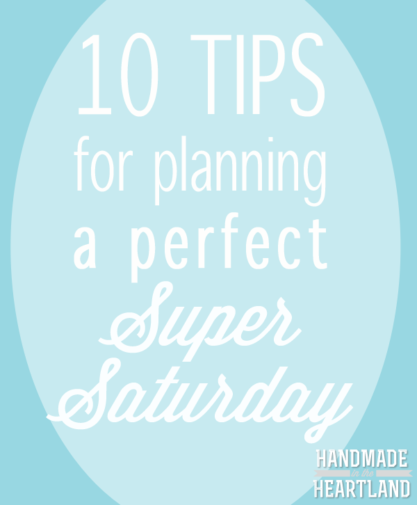 10 tips for planning a perfect super saturday