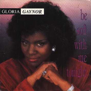 GLORIA GAYNOR - BE SOFT WITH ME TONIGHT (SINGLE 12\'\') (1987)