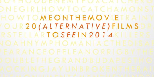 20 (Alternative) Films to See in 2014
