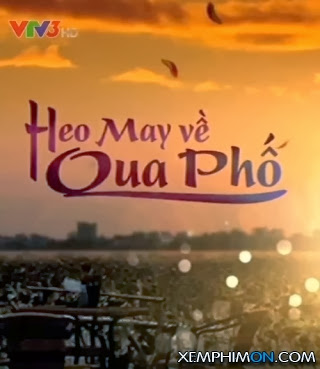 Heo May Về Qua Phố - Phim Heo May Ve Qua Pho Vtv3