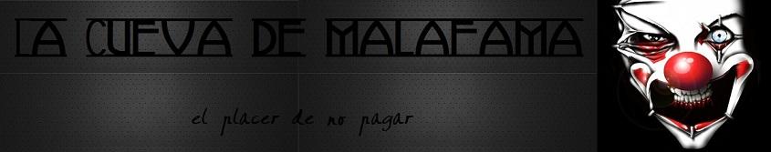 La Cueva de Malafama®