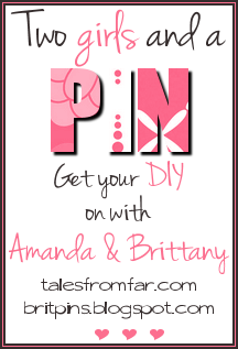 Join Amanda and Brittany for the Two Girls and a Pin Series