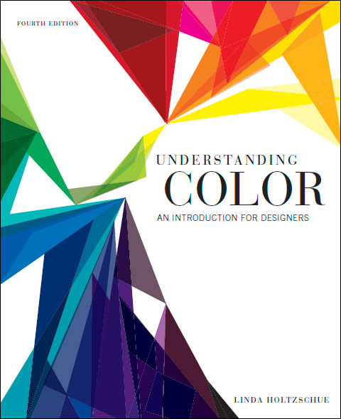 Understanding Color: An Introduction for Designers book by Linda Holtzschue
