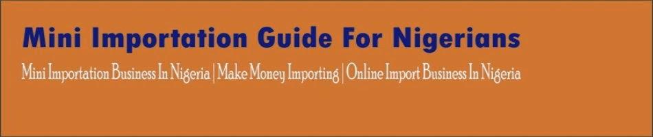 Mini Importation Guide For Nigerians