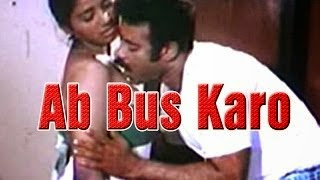 Hot Hindi Movie 'Ab Bus Karo' Watch Online