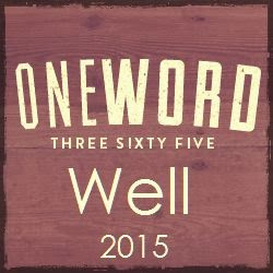 My OneWord :: Well