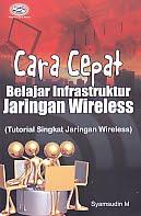 AJIBAYUSTORE  Judul Buku : Cara Cepat Belajar Infrastruktur Jaringan Wireless (Tutorial Singkat Jaringan Wireless) Pengarang : Syamsudin M   Penerbit : Gava Media