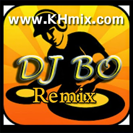 [Album Mix] DJ Bo Remix Vol 01 | Khmer Mix 2014