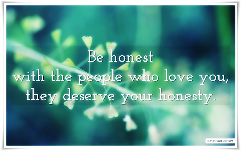 Be Honest With The People Who Love You, Picture Quotes, Love Quotes, Sad Quotes, Sweet Quotes, Birthday Quotes, Friendship Quotes, Inspirational Quotes, Tagalog Quotes