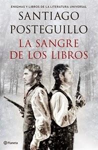 """La Sangre de los Libros """"Enigmas y Libros de la Literatura Universal, de Santiago Posteguillo."""
