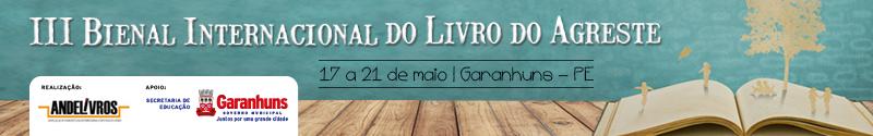 BIENAL DO LIVRO DO AGRESTE - DE 17 A 21 DE MAIO, EM GARANHUNS