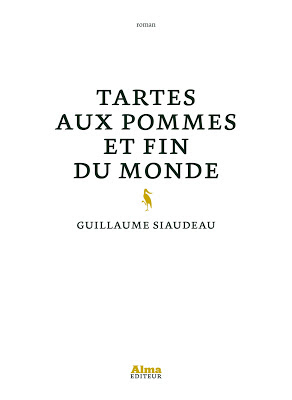 Tartes aux pommes et fin du monde, Guillaume Siaudeau
