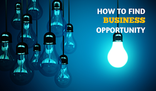 How do you find a business opportunity?