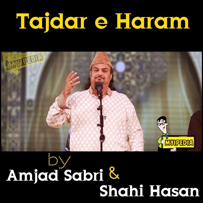 Amjad Sabri & Shahi Hasan - Tajdar e Haram (Full Qawali) ~ Myipedia