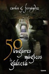 50 lugares mágicos de Galicia. 4ª edición