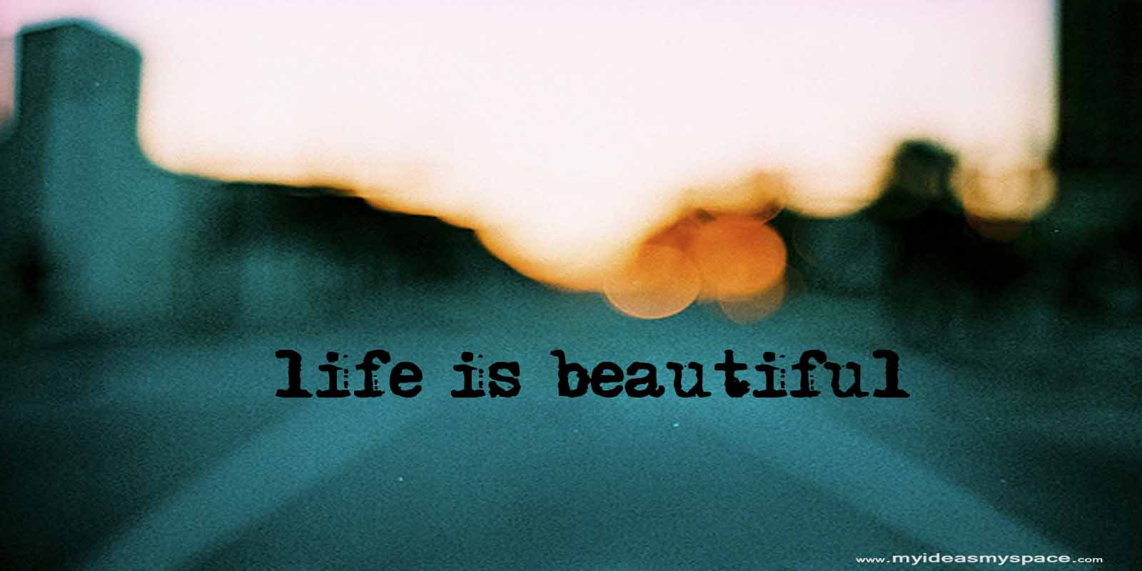 Life Is Beautiful Quotes Nice Quotes On Life & Love Life Is Beautiful Love It & Live It