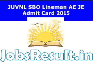 JUVNL SBO Lineman AE JE Admit Card 2015