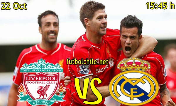 Liverpool vs Real Madrid - Champions League - 15:45 h - 22/10/2014
