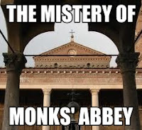 the mistery of monks abbey